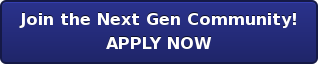 Join the Next Gen Community! APPLY NOW